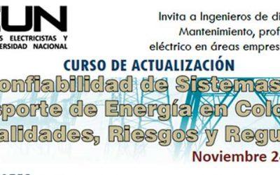 """CURSO """"CONFIABILIDAD DE SISTEMAS DE TRANSPORTE DE ENERGÍA EN COLOMBIA: EXTERNALIDADES, RIESGOS Y REGULACIÓN"""""""