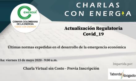 Charlas con Energía – Actualización Regulatoria Covid_19