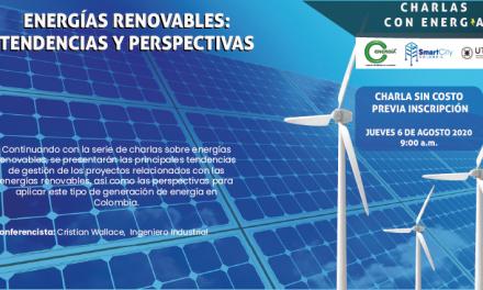 Charlas Con Energía: Energías Renovables: Tendencias y Perspectivas